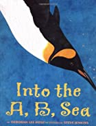 Into The A, B, Sea: An Ocean Alphabet Book…