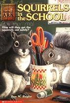 Squirrels in the School by Ben M. Baglio