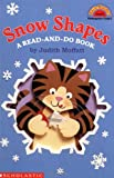 Moffatt, Judith: Snow Shapes: A Read-and-Do Book (Hello Reader! Level 2)