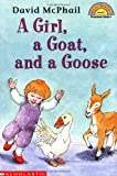 David Mcphail: Girl, A Goat, And A Goose (level 1) (Hello Reader)