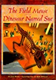 Jan Wahl: The Field Mouse and the Dinosaur Named Sue