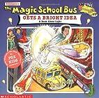The Magic School Bus Gets a Bright Idea by…