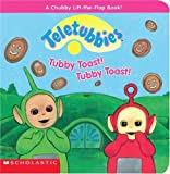 Scholastic: Tubby Toast, Tubby Toast! (Teletubbies)