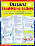 Novelli, Joan: Instant Send-Home Letters: 50 Reproducible Letters-Filled with Tips, Strategies, and Easy Activities-That Build Essential Literacy Skills and a S