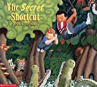 The Secret Shortcut by Mark Teague