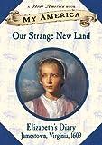 Hermes, Patricia: My America: Our Strange New Land,  Elizabeth's Jamestown Colony Diary, Book One