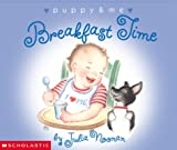Noonan, Julia: Breakfast Time (Puppy & Me)