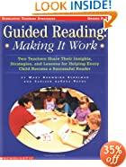 Guided Reading: Making It Work: Two Teachers Share Their Insights, Strategies, and Lessons for Helping Every Child Become a Successful Reader (Scholastic Teaching Strategies)