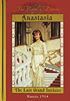 Anastasia, The Last Grand Duchess by Carolyn…