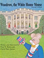 Woodrow, the White House Mouse by Peter W.…