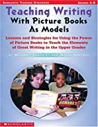 Teaching Writing With Picture Books as…