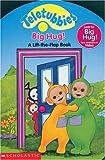 Scholastic: Lift-the-Flap Board Book: Big Hug (Teletubbies)