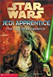 Watson, Jude: Star Wars: Jedi Apprentice #16: The Call To Vengeance