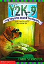 Y2K-9: The Dog Who Saved the World by Todd…