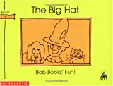 Maslen, Bobby Lynn: The big hat (Bob books)