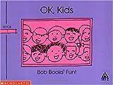 Maslen, Bobby Lynn: OK, kids (Bob books)