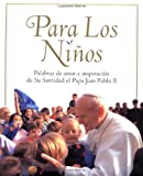 Ii, Pope John Paul: For The Children: Lessons From Pope John Paul Ii (para Los Ninos) (Spanish Edition)