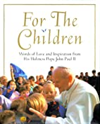 For the Children: Words of Love and…