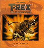 Ashby, Ruth: T-rex: Back To The Cretaceous, An I Max Book