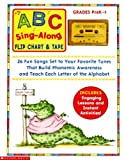 Slater, Teddy: ABC Sing-Along: 25 Delightful Songs Set to Your Favorite Tunes That Build Phonemic Awareness & Teach Each Letter of the Alphabet with Cassette(s)
