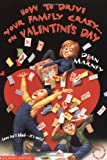 Marney, Dean: How to Drive Your Family Crazy... on Valentine's Day
