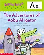 The Adventures of Abby the Alligator (Alpha…