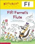 Fifi Ferret's Flute (Alpha Tales: F) by…