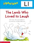 The Lamb Who Loved to Laugh (Alpha Tales: L)…