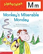Monkey's Miserable Monday (Alpha Tales: M)…