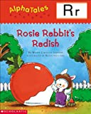 Lewison, Wendy Cheyette: AlphaTales (Letter R: Rosey Rabbit's Radish): A Series of 26 Irresistible Animal Storybooks That Build Phonemic Awareness & Teach Each letter of the Alphabet