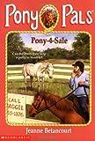 Betancourt, Jeanne: Pony-4-Sale (Pony Pals)