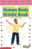 Fleming, Maria: Super-Science Readers: The Human Body Riddle Book: Colorful and Engaging Books on Favorite Thematic Topics for Guided and Independent Reading