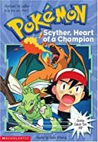 Scyther, Heart of a Champion by Sheila…