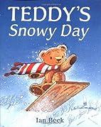 Teddy's Snowy Day by Ian Beck