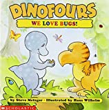 Steve Metzger: Dinofours: We Love Bugs!