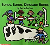 Byron Barton: Bones, Bones, Dinosaur Bones