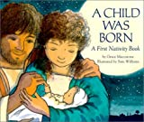 Maccarone, Grace: A Child Was Born: A First Nativity Book