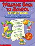 Scholastic: Welcome Back to School: Get the Year Rolling With Mega-Fun-Ice-Breaker and Games, Quickand Easy Bulletin Board Ideas, Terrific Transition Tips, and Much, Much More