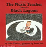 Thaler, Mike: The Music Teacher from the Black Lagoon