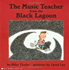 The Music Teacher from the Black Lagoon by…