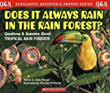 Berger, Melvin: Does It Always Rain in the Rain Forest?: Questions and Answers About Tropical Rain Forests