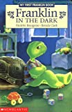 Paulette Bourgeois: Franklin in the Dark (My First Franklin Book)