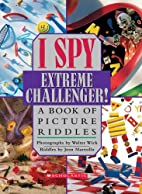 I Spy Extreme Challenger!: A Book of Picture…