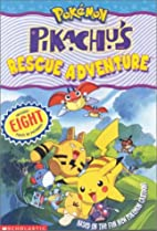 Pikachu's Rescue Adventure by Tracey West