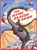 Wood, Audrey: The Flying Dragon Room