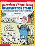 Greenberg, Dan: Marvelous & Mega-Funny Multiplication Stories: 25 Rib-Tickling Reproducible Tales With Companion Practice Sheets That Reinforce Important ... the Times Tables to Multi-Step Problems