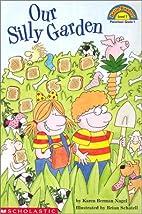 Our Silly Garden by Karen B. Nagel