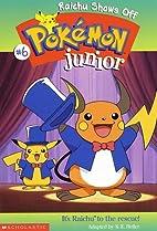 Pokémon Junior: Raichu Shows Off by Sarah…