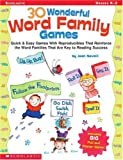 Novelli, Joan: 30 Wonderful Word Family Games: Quick & Easy Games With Reproducibles That Reinforce the Word Families That Are Key to Reading Success (Word Family (Scholastic))