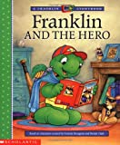 Bourgeois, Paulette: Franklin and the Hero